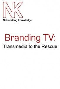 branding tv, transmedia to the rescue